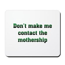Contact Mothership Mousepad