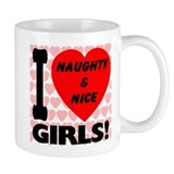 I Love Naughty & Nice Girls Mug