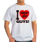 I Love Smart & Sexy Guys T-Shirt