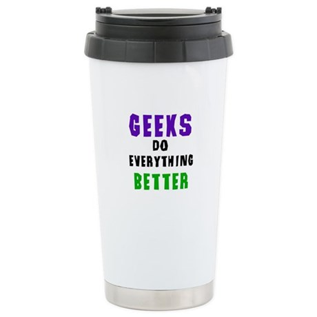 Geeks Do Everything Better Ceramic Travel Mug