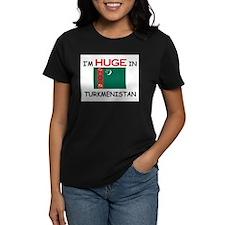 I'd HUGE In TURKMENISTAN Tee