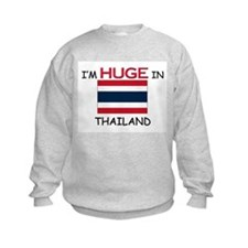 I'd HUGE In THAILAND Sweatshirt