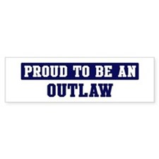 Proud to be Outlaw Bumper Bumper Sticker