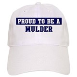 Proud to be Mulder Baseball Cap