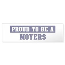 Proud to be Moyers Bumper Bumper Sticker