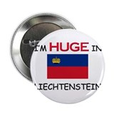 "I'd HUGE In LIECHTENSTEIN 2.25"" Button (10 pack)"