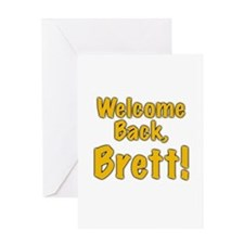 Welcome Back Brett Greeting Card