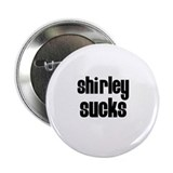 "Shirley Sucks 2.25"" Button (100 pack)"