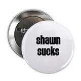 "Shawn Sucks 2.25"" Button (10 pack)"