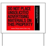 Do not place unsolicited advertising materials on Yard Signs