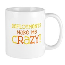 Deployments make me CRAZY! Mug