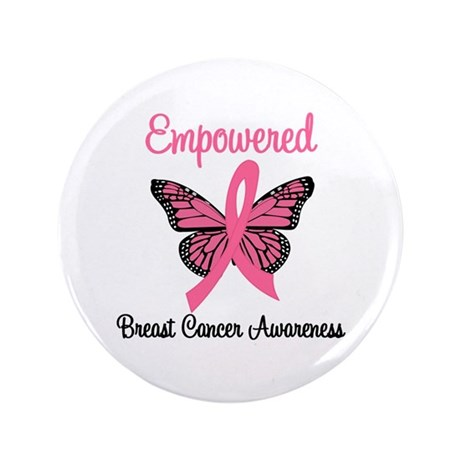"Empowered (Breast Cancer) 3.5"" Button"