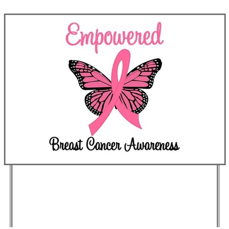 Empowered (Breast Cancer) Yard Sign