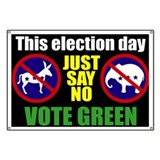 Just Say No - Vote Green Banner