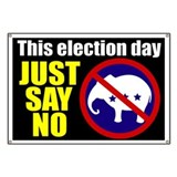 Just Say No - GOP Banner
