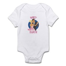 Dance? I'd Love To Infant Bodysuit