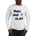 BBQ - Wanna Smell My Pit? Long Sleeve T-Shirt
