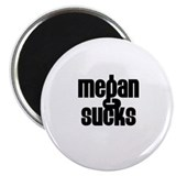 "Megan Sucks 2.25"" Magnet (10 pack)"