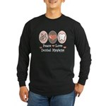 Peace Love Dental Hygiene Long Sleeve Dark T-Shirt