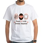 Peace Love Dental Hygiene White T-Shirt