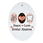 Peace Love Dental Hygiene Oval Ornament