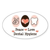 Peace Love Dental Hygiene Oval Bumper Stickers