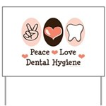 Peace Love Dental Hygiene Yard Sign