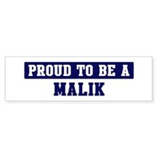 Proud to be Malik Bumper Bumper Sticker