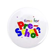 "Time For Pre-School 3.5"" Button (100 pack)"