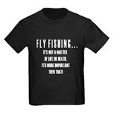 Fly Fishing Life or Death T