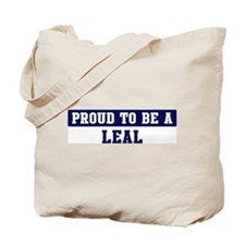 Proud to be Leal Tote Bag