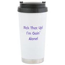 Pick Up Going Alone Ceramic Travel Mug