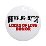 """The World's Greatest Locks of Love Donor"" Ornamen"