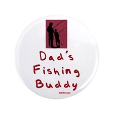 "Dad's Fishing Buddy 3.5"" Button"