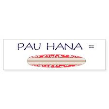 Pau Hana Bumper Bumper Sticker