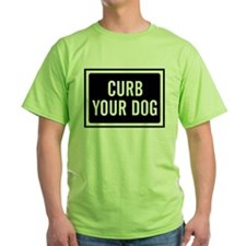 Curb Your Dog T-Shirt