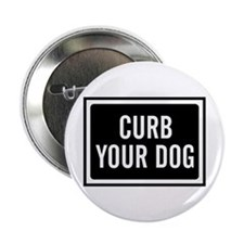 """Curb Your Dog 2.25"""" Button"""