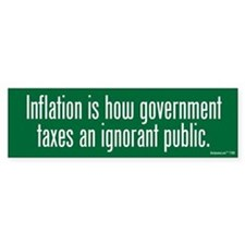 Inflation Tax Bumper Bumper Sticker
