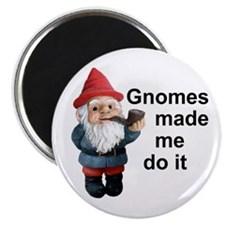 Gnomes made me do it Magnet