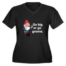 Go big or go gnome Women's Plus Size V-Neck Dark T