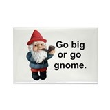 Go big or go gnome Rectangle Magnet