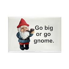 Go big or go gnome Rectangle Magnet