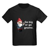 Go big or go gnome T