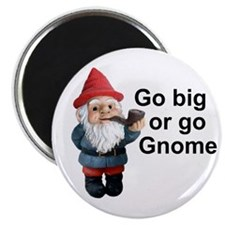 "Go big or go gnome 2.25"" Magnet (10 pack)"