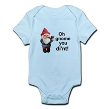 Oh gnome you di'nt! Infant Bodysuit
