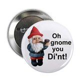 "Oh gnome you di'nt! 2.25"" Button (10 pack)"