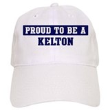 Proud to be Kelton Baseball Cap