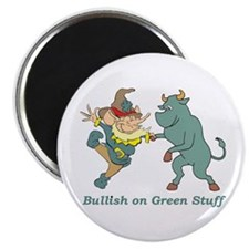 Bullish on Green Stuff Magnet