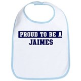 Proud to be Jaimes Bib