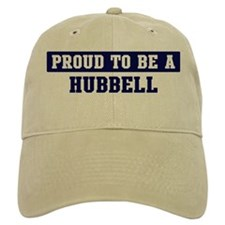 Proud to be Hubbell Baseball Cap